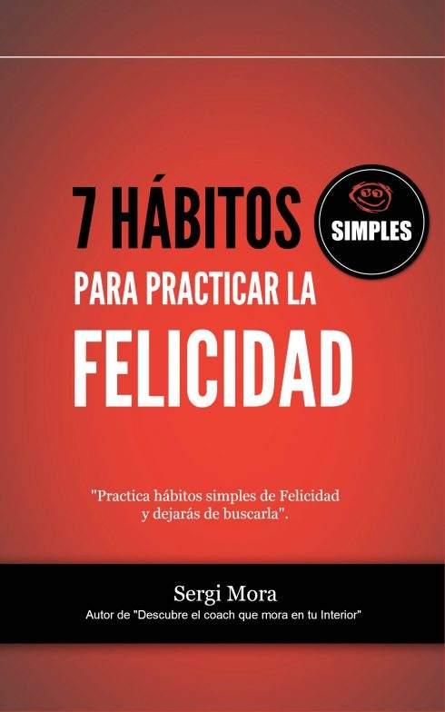7 hábitos para practicar la Felicidad!